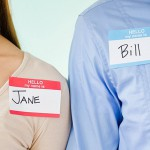 change your life by wearing any type of name tag including adhesive name badges